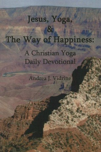 9781598791815: Jesus, Yoga, and the Way of Happiness: A Christian Yoga Daily Devotional
