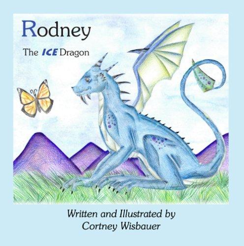 9781598791860: Rodney, the Ice Dragon