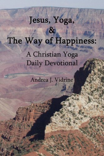 9781598792935: Jesus, Yoga, and the Way of Happiness: A Christian Yoga Daily Devotional (PAPERBACK WITH CD)
