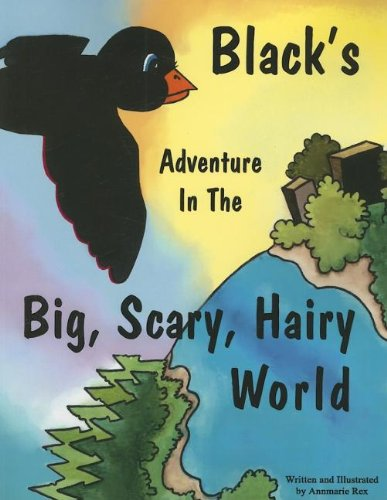 9781598793642: Black's Adventure in the Big, Scary, Hairy World