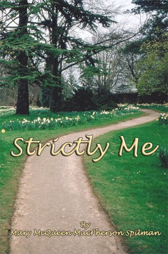 Strictly Me: Mary McQueen MacPherson Spilman