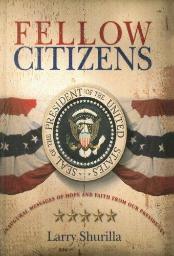 9781598794519: Fellow Citizens: Inaugural Messages of Hope and Faith from Our Presidents
