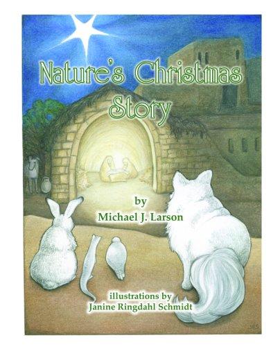 Nature's Christmas Story: Larson, Michael J.