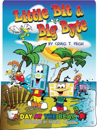 Little Bit & Big Byte: A Day at the Beach: Feigh, Craig T.