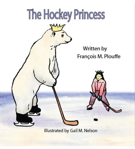 The Hockey Princess: Francois M. Plouffe