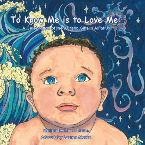 9781598796728: To Know Me is to Love Me: A Celebration of the Autistic Gifts in All of Us