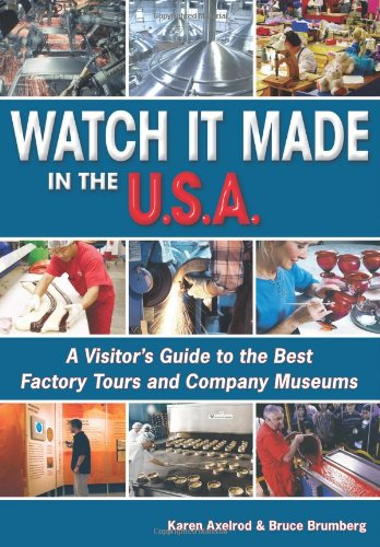 9781598800005: Watch It Made in the U.S.A.: A Visitor's Guide to the Best Factory Tours and Company Museums