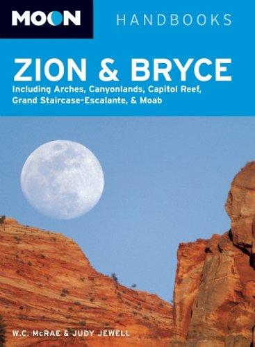 Moon Handbooks: Moon Zion and Bryce