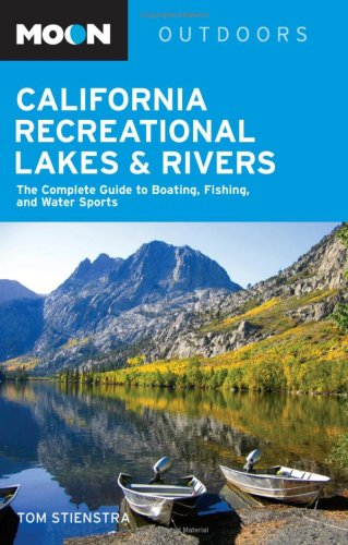 Moon California Recreational Lakes and Rivers: The: Stienstra, Tom