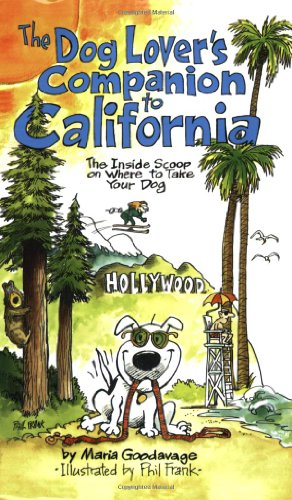9781598800203: The Dog Lover's Companion to California: The Inside Scoop on Where to Take Your Dog (Dog Lover's Companion Guides)