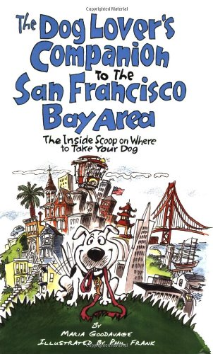 9781598800210: The Dog Lover's Companion to the San Francisco Bay Area: The Inside Scoop on Where to Take Your Dog in the Bay Area & Beyond (Dog Lover's Companion Guides)