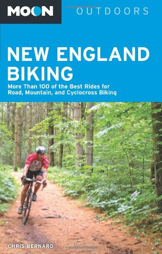 9781598800265: Moon New England Biking: More Than 100 of the Best Rides for Road, Mountain, and Cyclocross Biking (Moon Outdoors)
