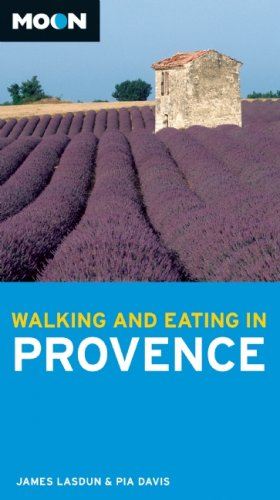 Walking and Eating in Provence (Moon Handbooks): Lasdun, James, Davis, Pia