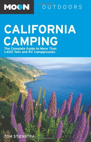 9781598800968: Moon California Camping: The Complete Guide to More Than 1,400 Tent and RV Campgrounds (Moon Outdoors)