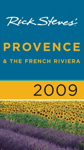 9781598801200: Rick Steves' 2009 Provence and the French Riviera