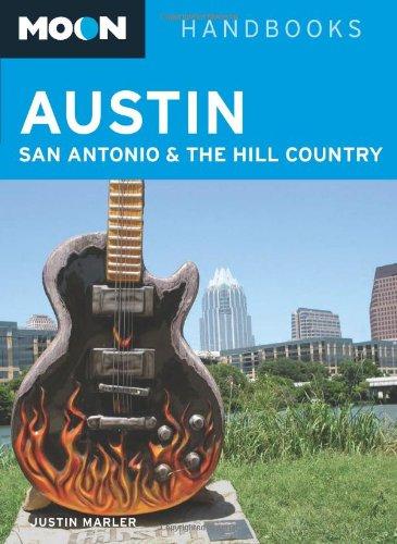 9781598801521: Moon Austin, San Antonio and the Hill Country (Moon Handbooks)
