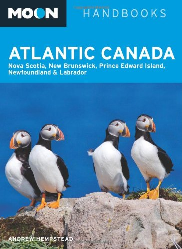 9781598801538: Moon Atlantic Canada: Nova Scotia, New Brunswick, Prince Edward Island, Newfoundland, and Labrador (Moon Handbooks)