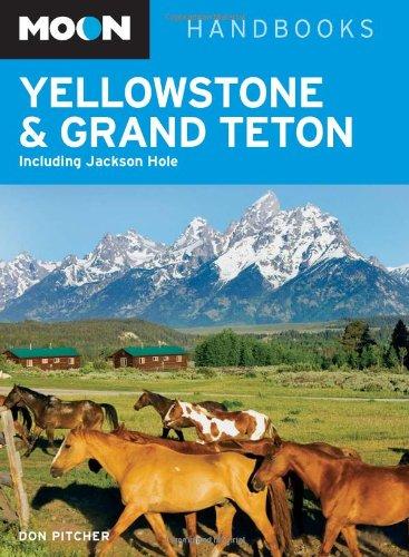 Moon Yellowstone and Grand Teton: Including Jackson: Pitcher, Don