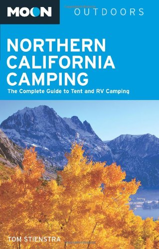 9781598801613: Moon Northern California Camping: The Complete Guide to Tent and RV Camping (Moon Outdoors)