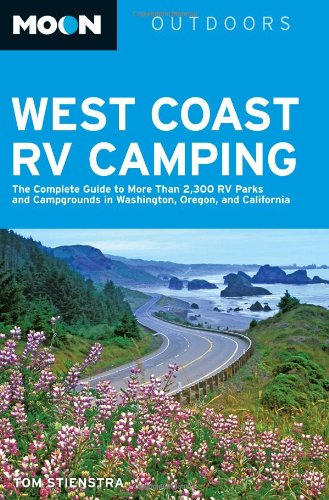 Moon West Coast RV Camping: The Complete: Stienstra, Tom