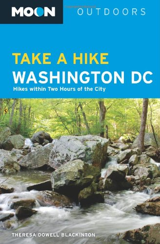 Moon Take a Hike Washington, D.C.: Hikes within Two Hours of the City (Moon Outdoors): Blackinton, ...
