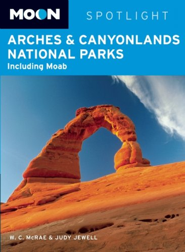 9781598802610: Moon Spotlight Arches and Canyonlands National Parks: Including Moab