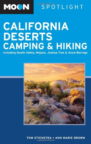 9781598802795: Moon Spotlight California Deserts Camping and Hiking: Including Death Valley, Mojave, Joshua Tree, and Anza-Borrego
