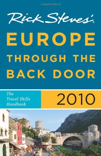 Rick Steves' Europe Through the Back Door 2010: The Travel Skills Handbook (159880281X) by Rick Steves