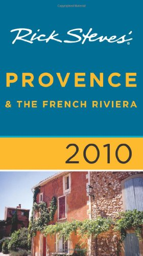Rick Steves' Provence and The French Riviera 2010 (1598802887) by Steves, Rick; Smith, Steve