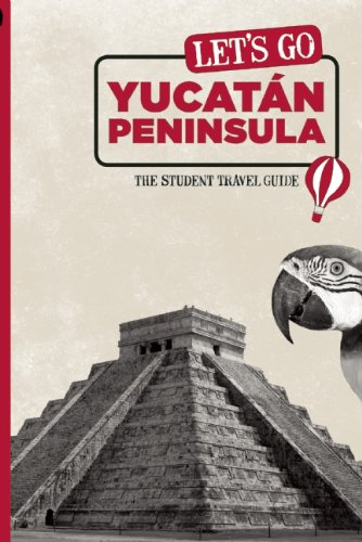 9781598803013: Let's Go Yucatán Peninsula: The Student Travel Guide (Let's Go Yucatan Peninsula)