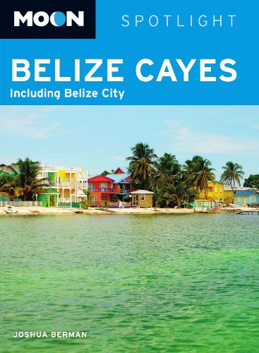 Moon Spotlight Belize Cayes: Including Belize City