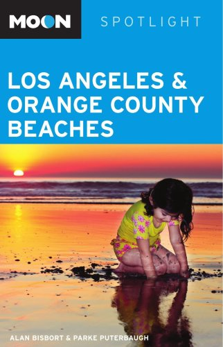 Moon Spotlight Los Angeles and Orange County Beaches (1598803328) by Bisbort, Alan; Puterbaugh, Parke