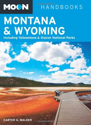 9781598803525: Moon Handbooks Montana & Wyoming: Including Yellowstone & Glacier National Parks