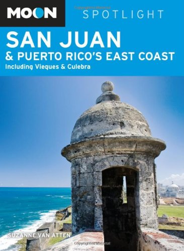9781598803877: Moon Spotlight San Juan & Puerto Rico's East Coast: Including Vieques & Culebra