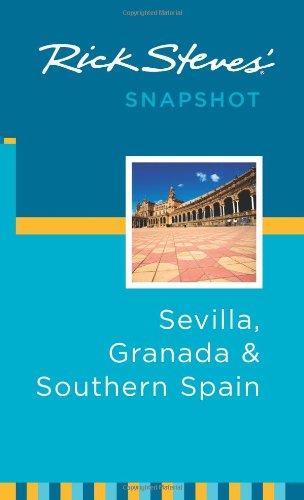 9781598804898: Rick Steves' Snapshot Sevilla, Granada and Southern Spain (Rick Steves' Snapshot Sevilla, Granada & Southern Spain)