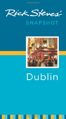 Rick Steves' Snapshot Dublin (9781598804935) by Rick Steves; Pat O'Connor