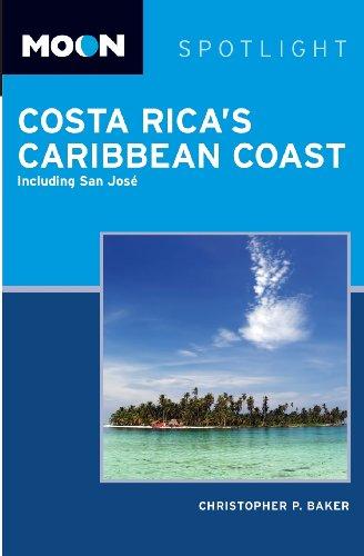 Moon Spotlight Costa Rica's Caribbean Coast: Including San Jose (Moon Handbooks) (1598804979) by Christopher P. Baker