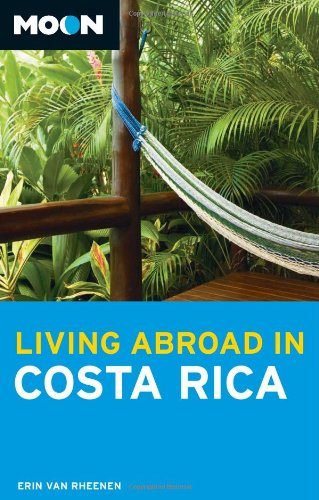 Living Abroad in Costa Rica 3rd Edition 2010