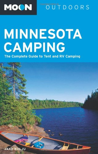 9781598805314: Moon Minnesota Camping: The Complete Guide to Tent and RV Camping (Moon Outdoors)