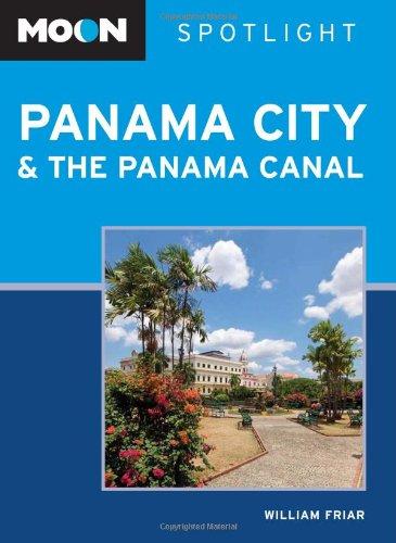 Panama City and the Panama Canal: William Friar