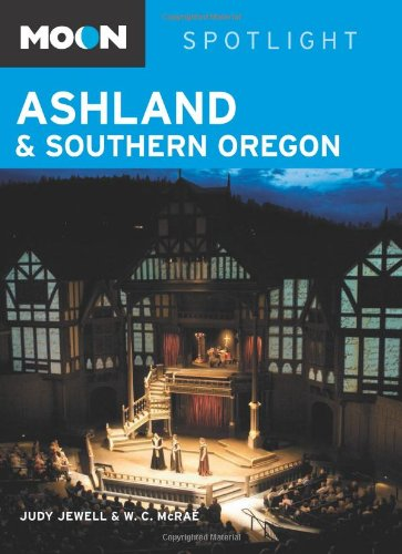 9781598805505: Moon Spotlight Ashland & Southern Oregon