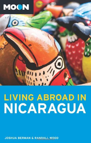 9781598805932: Moon Living Abroad in Nicaragua