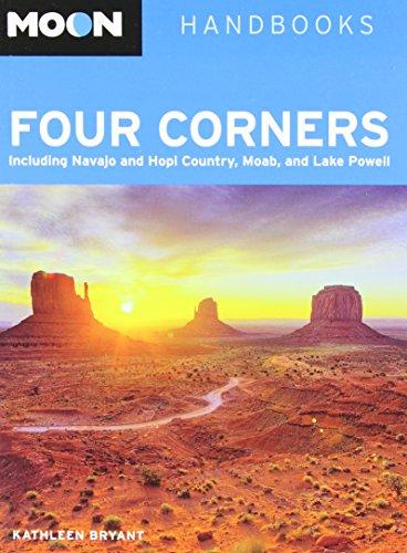 Moon Four Corners: Including Navajo and Hopi Country, Moab, and Lake Powell (Moon Handbooks): ...
