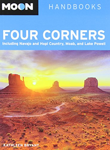 9781598805987: Moon Four Corners: Including Navajo and Hopi Country, Moab, and Lake Powell (Moon Handbooks)