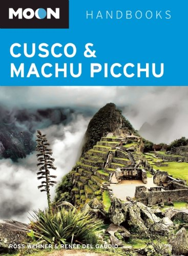 Moon Cusco & Machu Picchu 1st Edition