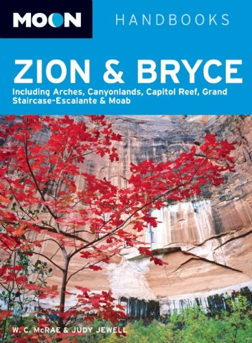 9781598807349: Moon Zion and Bryce: Including Arches, Canyonlands, Capitol Reef, Grand Staircase-Escalante and Moab (Moon Handbooks)