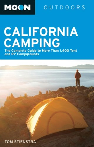 9781598807523: Moon California Camping: The Complete Guide to More Than 1,400 Tent and RV Campgrounds (Moon Outdoors)