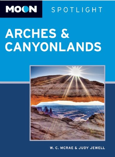 9781598807646: Moon Spotlight Arches & Canyonlands National Parks: Including Moab