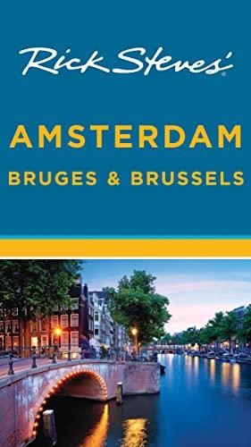 9781598807684: Rick Steves' Amsterdam, Bruges & Brussels (Rick Steves' City and Regional Guides)