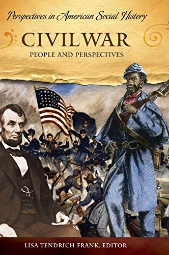 9781598840353: Civil War: People and Perspectives (Perspectives in American Social History)